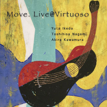 Virtuoso Move. Live@Virtuoso  by.Yuta Ikedo
