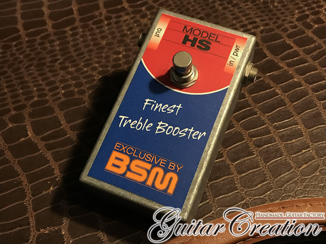 BSM MODEL HS【Finest Treble Booster】~Ritchie Blackmore Style!!~